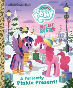 My Little Pony Best Gift Ever : A Perfectly Pinkie Present