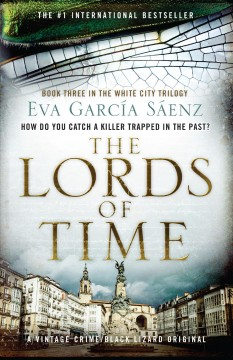 The lords of time / Eva García Sáenz; translated from the Spanish by Nick Caistor.