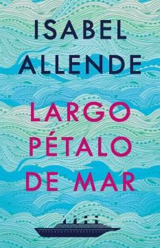 Largo Petalo de Mar / A Long Petal of the Sea
