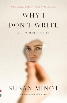 Why I Don't Write : And Other Stories