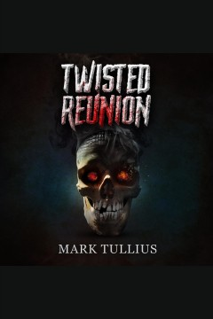 Twisted reunion [electronic resource] / Mark Tullius.