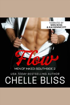 Flow : Men of Inked: Southside Series, Book 2 [electronic resource] / Chelle Bliss.