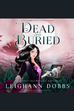 Dead & buried [electronic resource] / Leighann Dobbs.