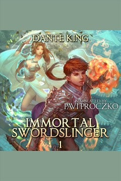 Immortal swordslinger [electronic resource] / Dante King.