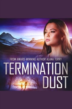 Termination dust : a novel [electronic resource].