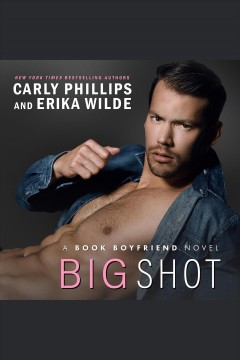 Big shot [electronic resource] / Carly Phillips.