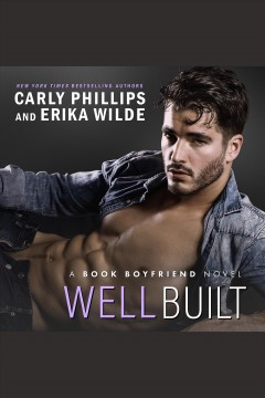 Well built [electronic resource] / Carly Phillips, Erika Wilde.