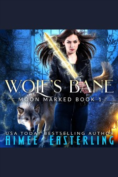 Wolf's bane [electronic resource] / Aimee Easterling.