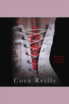 Bound by honor [electronic resource] / Cora Reilly.