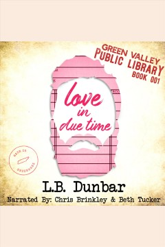 Love in due time [electronic resource] / L. B. Dunbar.