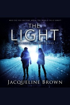 The light [electronic resource] / Jacqueline Brown.