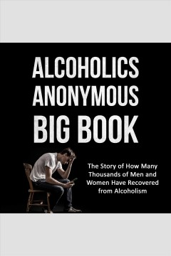 Alcoholics Anonymous big book [electronic resource].