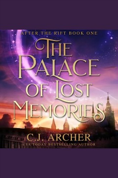 The palace of lost memories [electronic resource] / C.J. Archer.