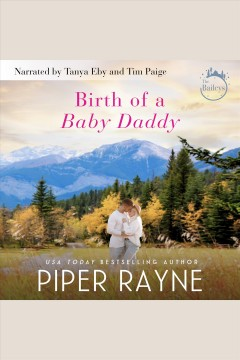 Birth of a baby daddy [electronic resource] / Piper Rayne.