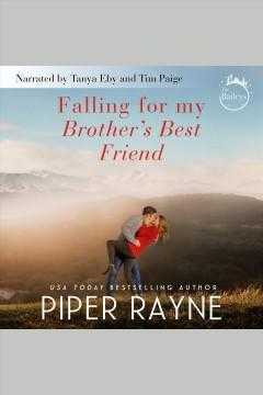 Falling for my brother's best friend [electronic resource] / Piper Rayne.