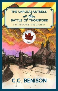 The Unpleasantness of the Battle of Thornford: A Father Christmas Mystery
