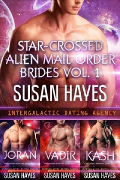 Star-Crossed Alien Mail Order Brides Collection--Volume 1 Susan Hayes.