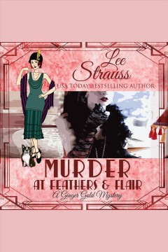Murder at Feathers & Flair [electronic resource] / Lee Strauss.