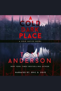 A cold dark place [electronic resource] / Toni Anderson.