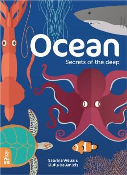 Ocean : Secrets of the Deep