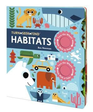 Habitats / [illustrated by] Ben Newman ; English translation by Wendeline A. Hardenberg.