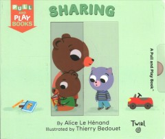 Sharing / by Alice Le Hénand ; illustrated by Thierry Bedouet ; English translation by Wendeline A. Hardenberg.