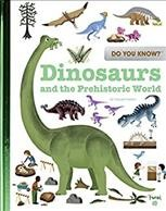 Dinosaurs and the prehistoric world