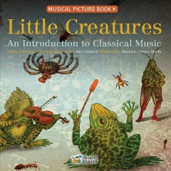 Little Creatures : An Introduction to Classical Music