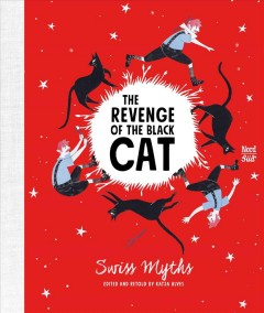 The Revenge of the Black Cat : Swiss Myths
