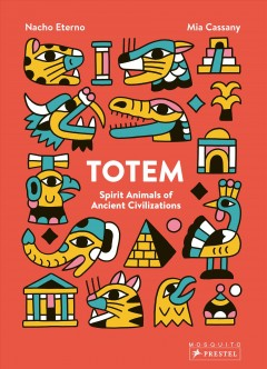 Totem : Spirit Animals of Ancient Civilizations