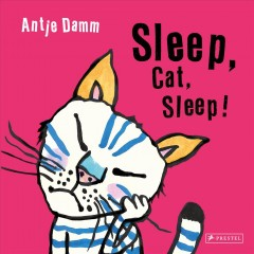Sleep, cat, sleep! / Antje Damm.