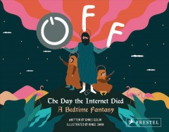 Off: The Day the Internet Died: A Bedtime Fantasy