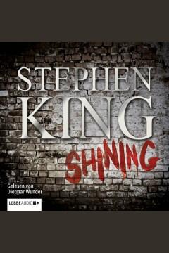 Shining [electronic resource] / Stephen King.