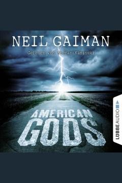 American Gods [electronic resource] / Neil Gaiman.
