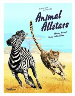 Animal allstars : African animal facts and folklore