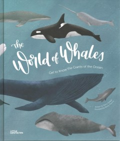 The World of Whales : Get to Know the Giants¡of the Ocean