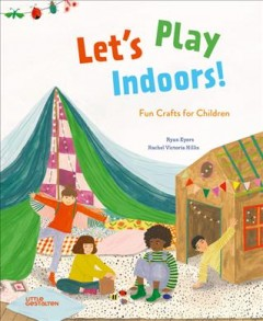 Let's Play Indoors! : Fun Crafts for Children