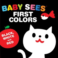 Baby Sees First Colors Black, White & Red