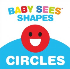 Baby Sees Shapes! Circles : A Totally Mesmerizing High-contrast Book for Babies