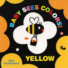Baby Sees Colors - Yellow : A High-contrast Board Book for Babies