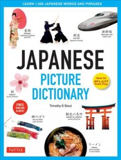Japanese picture dictionary : learn 1,500 Japanese words and phrases / Timothy G. Stout.