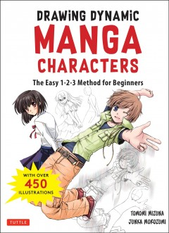 The Manga Artist's Handbook : Drawing Dynamic Manga Characters: The Easy 1-2-3 Method for Beginners