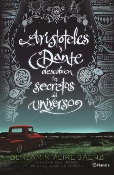 Aristaoteles y Dante descubren los secretos del universo