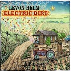 Electric dirt [sound recording] / Levon Helm.