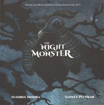 The night monster / Sushree Mishra ; Sanket Pethkar.