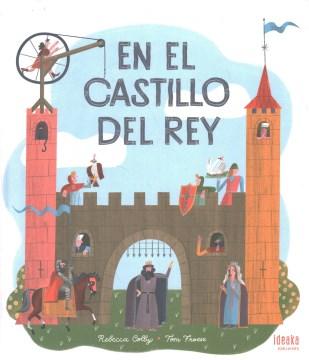 En el castillo del rey/ The Castle the King Built
