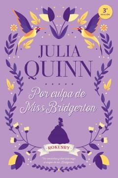 Por culpa de Miss Bridgerton / Because of Miss Bridgerton
