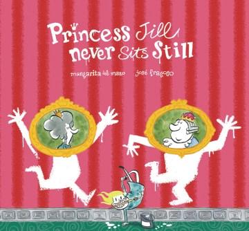 Princess Jill Never Sits Still