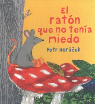 El rat̤n que no ten̕a miedo / The Mouse Who Wasn't Scared