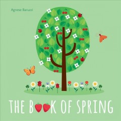 The book of spring / Agnese Baruzzi ; translation and editing: Iceigeo, Milan.